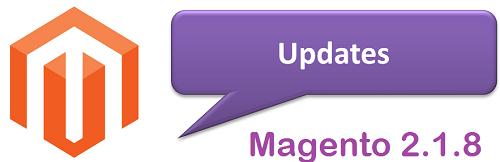 Magento 2.1.8 updates